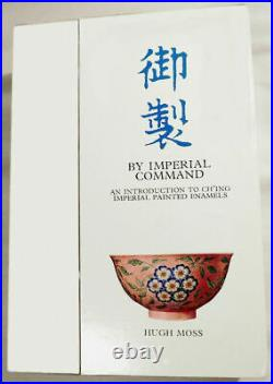 By Imperial Command An Introduction to Ch'ing Imperial Porcelains by Hugh Moss